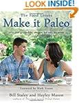 Make it Paleo: Over 200 Grain Free Re...