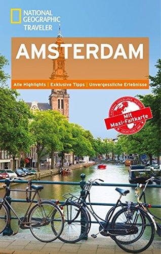 NATIONAL GEOGRAPHIC Reiseführer Amsterdam: Das ultimative Reisehandbuch mit über 500 Adressen und praktischer Faltkarte zum Herausnehmen für alle Traveler. (National Geographic Traveler)