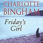 Friday's Girl | Charlotte Bingham