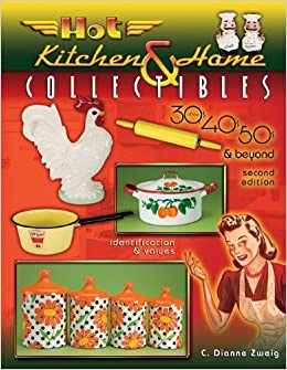 Hot Kitchen & Home Collectibles 2nd Edition (Hot Kitchen & Home ...