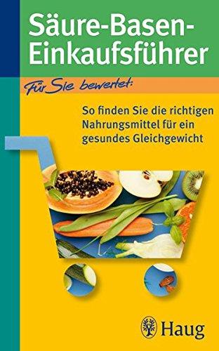 Säure-Basen-Einkaufsführer: So finden Sie die richtigen Nahrungsmittel für ein gesundes Gleichgewicht (Richtig einkaufen (bei) ... (TRIAS im MVS)) Broschiert – 26. August 2009 Michael Worlitschek Peter Mayr 383042275X Gesunde Ernährung