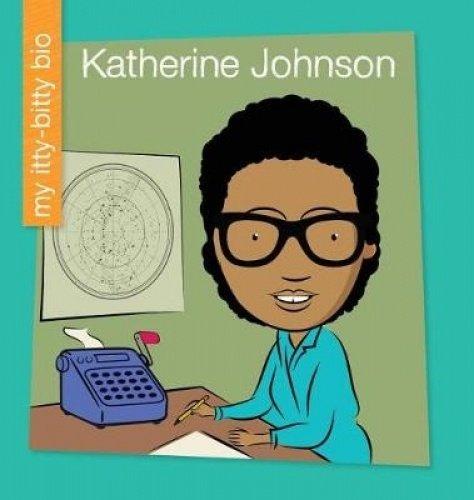 Katherine Johnson (My Itty-Bitty Bio)