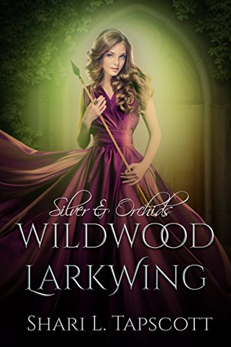 Wildwood Larkwing (Silver and Orchids Book 3) ()