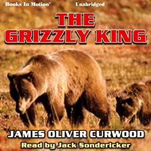 The Grizzly King Audiobook