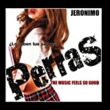 The Music Feels So Good from the Movie Perras - Single by Jeronimo (2011-02-02)