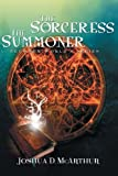 The Sorceress and the Summoner, Joshua D. Mcarthur, 1479737860