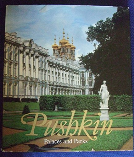 (Pushkin, palaces and parks: The Lyceum, the Catherine Palace, the Cameron Thermae, the Catherine Park, the Alexander Palace and Park)