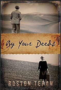 BY YOUR DEEDS by [Teran, Boston]