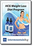 HCG Weight Loss Diet Program: Step-By-Step Instructions: How to Succeed on the HCG Diet