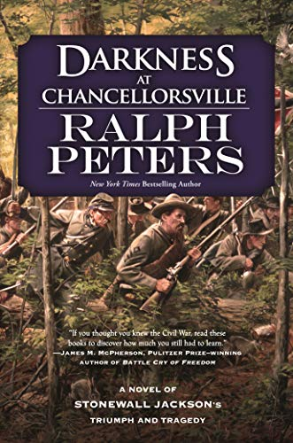 (Darkness at Chancellorsville: A Novel of Stonewall Jackson's Triumph and Tragedy)
