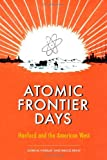 Front cover for the book Atomic Frontier Days: Hanford and the American West by John M. Findlay