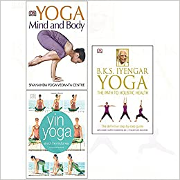 Yoga the path to holistic health[hardcover] mind and body ...