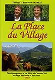 La Place du Village : Témoignages sur la vie d'hier et d'aujourd'hui en pays de Savoie et du Léman
