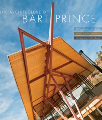 The Architecture of Bart Prince: A Pragmatics of Place (Revised and Updated)