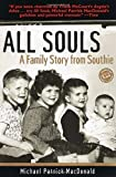 All Souls: A Family Story from Southie (Ballantine Reader's Circle), Michael Patrick MacDonald, 034544177X