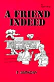 A Friend Indeed, E. Anthony, 1890622710