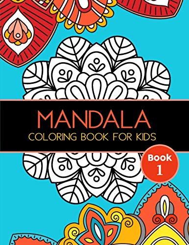- Mandala Coloring Book for Kids: Big Mandalas to Color for Relaxation, Book 1