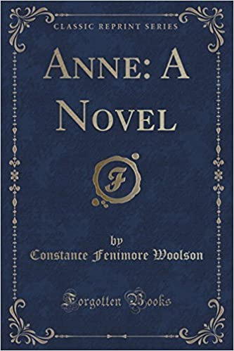 Anne: A Novel (Classic Reprint) by Woolson, Constance Fenimore (June 4, 2015)
