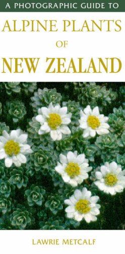 Download A Photographic Guide to Alpine Plants of New Zealand (Photographic Guide) ebook