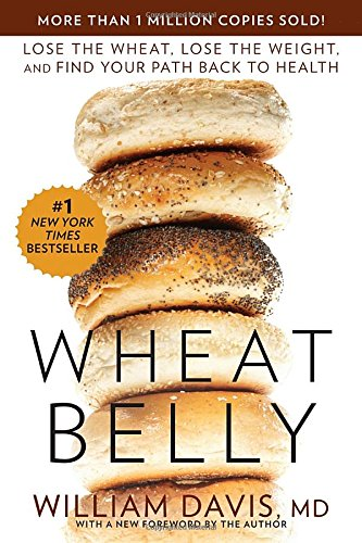 Wheat Belly: Lose the Wheat, Lose the Weight, and Find Your Path Back to - Gluten Free Wheat