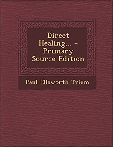 Direct Healing... - Primary Source Edition