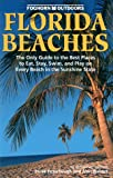 Foghorn Outdoors: Florida Beaches, Parke Puterbaugh and Alan Bisbort, 1573540544