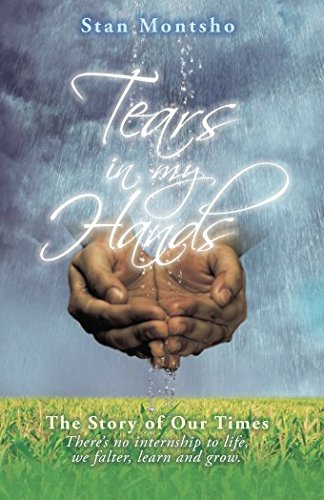 Tears In My Hands: The story of our time