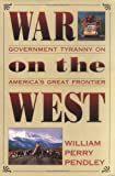 War on the West, William Perry Pendley, 089526482X