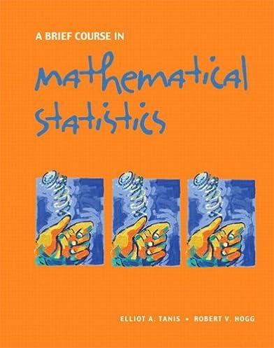 amazon com a brief course in mathematical statistics 9780131751392 rh amazon com Math Statistics Examples Mathematical Statistics Textbook