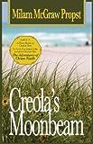 Creola's Moonbeam, Milam McGraw Propst, 0976876035