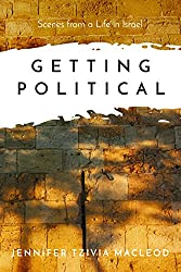 Getting Political: Scenes from a Life in Israel