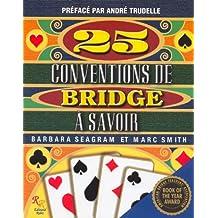 25 CONVENTIONS DE BRIDGE A SAVOIR
