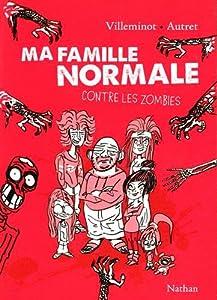 "Afficher ""Ma famille normale contre les zombies"""