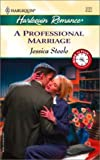 A Professional Marriage, Jessica Steele, 037303721X