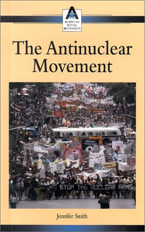 The Anti-Nuclear Movement (American Social Movements)