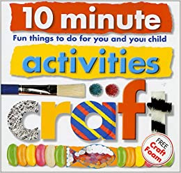 10 Minute Activities Craft Fun Things To Do For You And Your Child
