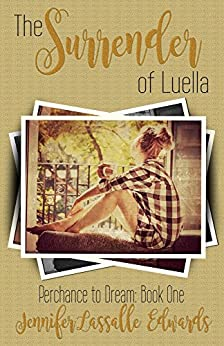 The Surrender of Luella (Perchance to Dream Book 1) by [Lassalle Edwards, Jennifer]