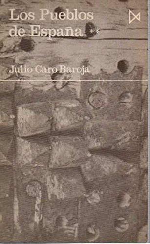 Los pueblos de España; t.2: Amazon.es: Caro Baroja, Julio: Libros