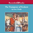 Trumpeter of Krakow Audiobook by Eric P. Kelly Narrated by Ron Keith