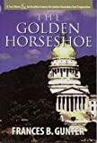 Golden Horseshoe, Frances Gunter, 0971038910