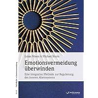 Emotionsvermeidung überwinden: Eine integrative Methode zur Regulierung des inneren Alarmsystems