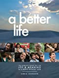 A Better Life: 100 Atheists Speak Out on Joy & Meaning in a World Without God by Chris Johnson (2014-05-03)