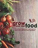Grow Your Own Food, Parragon Staff, 140759074X