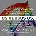 Us versus Us: The Untold Story of Religion and the LGBT Community Audiobook by Andrew Marin Narrated by Paul Boehmer
