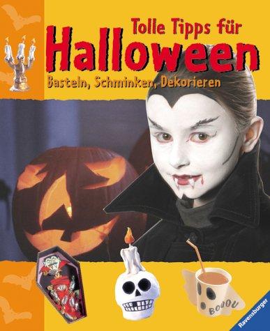 Tolle Tipps für Halloween. Basteln, Schminken, Dekorieren. ( Ab 6 J.). -