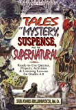 Tales of Mystery, Suspense and the Supernatural, Sue J. Erlenbusch, 0876289081