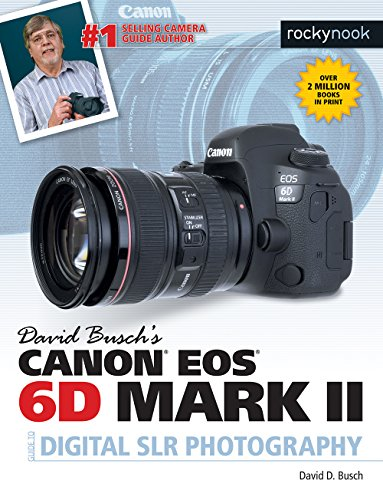 David Busch's Canon EOS 6D Mark II Guide to Digital SLR Photography [David D. Busch] (Tapa Blanda)