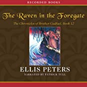 The Raven in the Foregate: The Twelfth Chronicle of Brother Cadfael | Ellis Peters