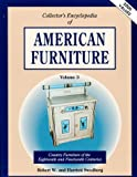 Collector's Encyclopedia of American Furniture, Robert W. Swedberg and Harriett Swedberg, 0891455604
