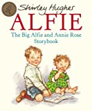 By Shirley Hughes The Big Alfie and Annie Rose Storybook (New)